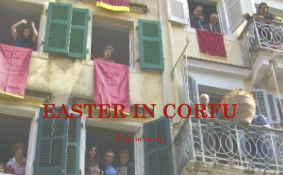Easter in Corfu // music in the air My new site about the Corfiot Easter